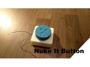 Nuke It Button