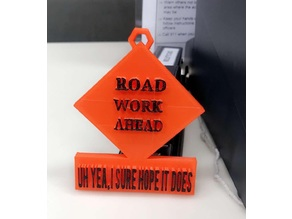 Road work ahead? Uh yea, I sure hope it does