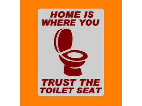 HOME IS WHERE YOU TRUST THE TOILET SEAT SIGN