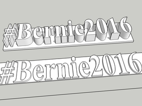 Extruded Bernie2016 Hashtag