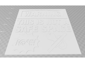 Warning - This Is Not A Safe Space, sign