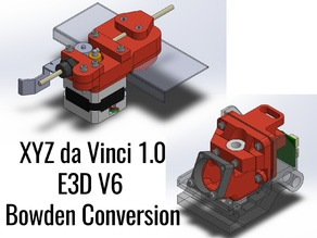 XYZ da Vinci 1.0 E3D V6 Bowden complete conversion (no drilling, no cutting) (updated 3/8/17)