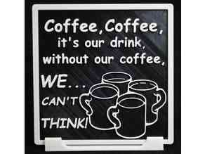 Coffee,Coffee,It's Our Drink plaque