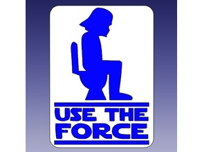 WC USE THE FORCE Toilet Sign