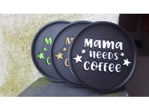 Mama needs coffee coaster