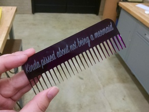 """""""Kinda Pissed About Not Being A Mermaid"""" Laser Cut Comb"""