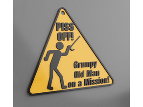 Grumpy Old Man on a Mission Sign