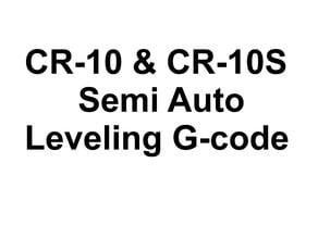 CR-10 & CR-10S Semi Auto Leveling G-code