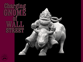 CHARGING GNOME of WALL STREET