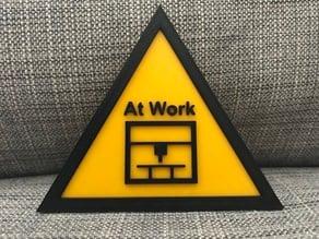 At Work Sign / Dremel 3D40 Multicolor Test Print
