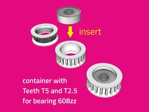 container with Teeth T5 and T2.5 for bearing 608zz