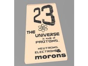 Sign 23 - Universe & morons (multicolor/multimaterial)