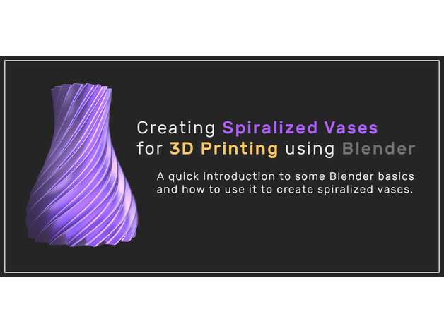 Creating Spiralized Vases using Blender by CHRY3D - Thingiverse