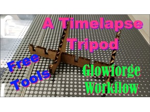 A Time Lapse Tripod for the Glowforge