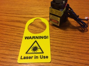 Laser Engraver and Warning Sign