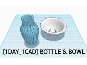 [1DAY_1CAD] BOTTLE & BOWL