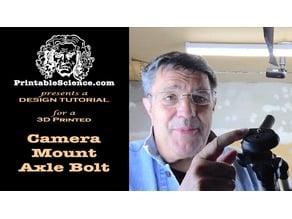 3D Printed Camera Mount Axle Bolt Design Tutorial