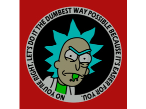 Rick Sanchez - Dumbest Way Possible Sign