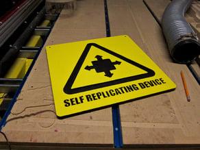 Self Replicating Device Warning Sign
