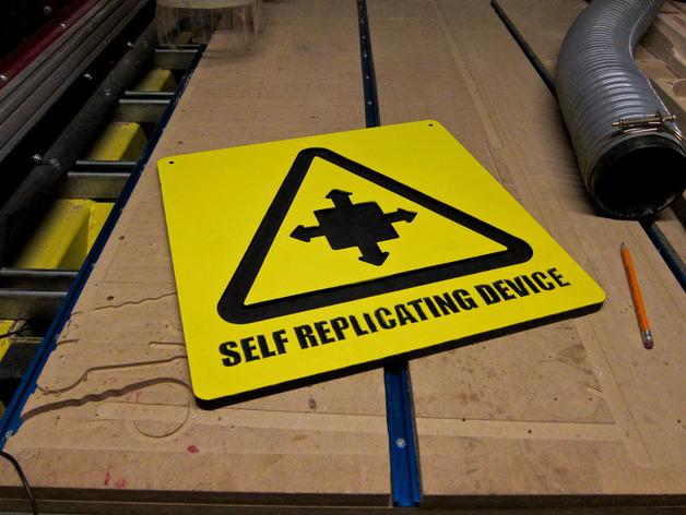Danger - Self Replicating Device!