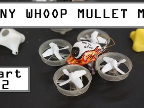 Tiny Whoop Mullet MOD Mold