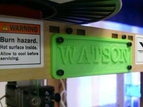 "Makerbot ""WATSON"" Nameplate"
