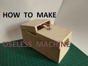 Useless Machine / useless box
