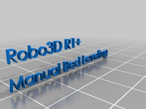 Pergo ROBO3D R1+ Marlin 1.1 bug fix (with manual bed leveling)