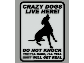 CRAZY DOGS LIVE HERE. SIGN