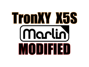 TronXY X5S Improved / Modified Marlin Firmware