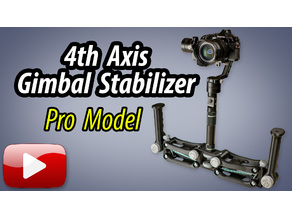 4th Axis Gimbal Stabilizer - Pro Model - READ UPDATE!