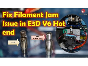 Fix filament Jam issue with E3D V6 by changing full metal 1.75 mm throat to 4.1 mm bore throat