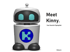 Kinny - Your Favorite Tipping Bot in 3D!
