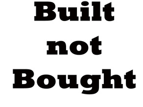 Built not Bought sign