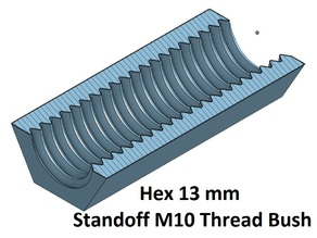 Hex 13 mm Threaded Bush 10, 20, 30, 40, 50, 60, 70, 80, 90, 100 mm M10