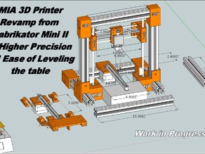 MIA 3D Printer Micro - Fabrikator Mini II Revamp for Higher Precision and Ease Of Calibration