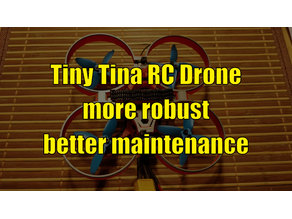Tiny Tina RC Drone - more robust