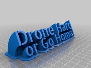 Drone hard or go home Sweeping name plate