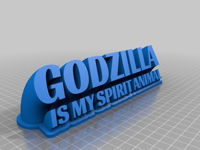 Godzilla is My Spirit Animal Sweeping Desk Sign