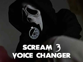 Scream 3 Voice Changer