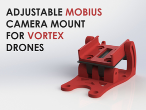 Adjustable Mobius Camera Mount for Vortex Drones