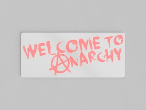 Anarchy sign 3d easy print Welcome to anarchy