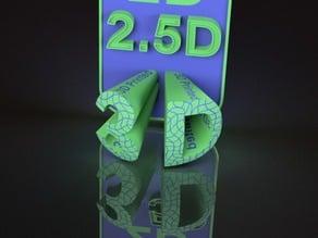 2D 2.5D 3D   Dualstrusion