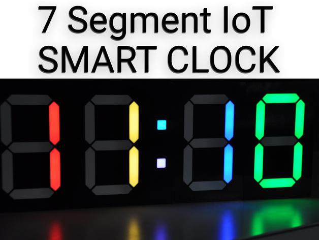 7 Segment LED Smart Clock by Surrbradl08 - Thingiverse