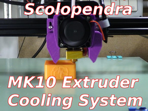 MK10 Extruder Cooling Scolopendra - Tronxy X3 X3S X5S