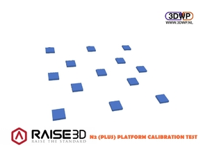 Raise3D N2 (Plus) Platform Calibration Test