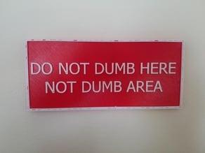 Do Not Dumb