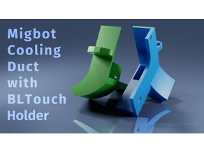 Migbot Cooling Duct with BLTouch Holder
