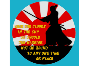 LIKE THE CLOUDS IN THE SKY SO SHOULD THE WARRIOR NOT BE BOUND TO ANY ONE TIME OR PLACE