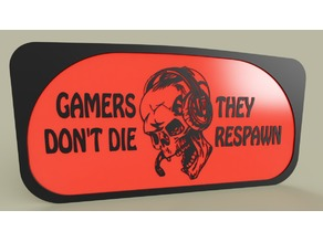 Game - Gamers don t die they respawn